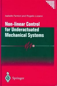 Non-linear Control for Underactuated Mechanical Systems