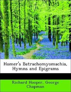 Homer's Batrachomyomachia, Hymns and Epigrams