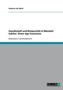 Gesellschaft und Reziprozität in Marshall Sahlins' Stone Age Eco