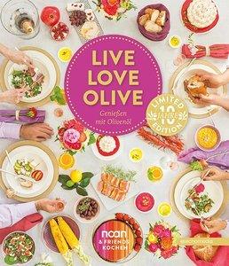 LIVE LOVE OLIVE - Genießen mit Olivenöl