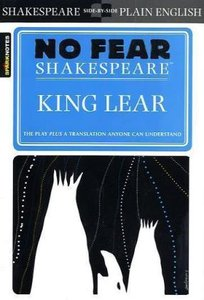 No Fear Shakespeare: King Lear