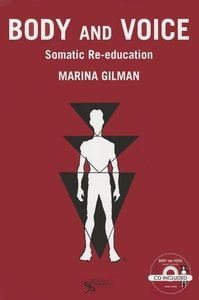 Body and Voice: Somatic Re-Education