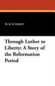 Through Luther to Liberty