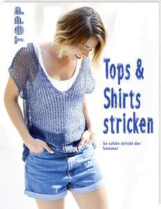 Tops und Shirts stricken (kreativ.kompakt.)