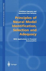 Principles of Neural Model Identification, Selection and Adequac