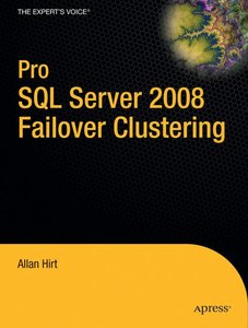 Pro SQL Server 2008 Failover Clustering