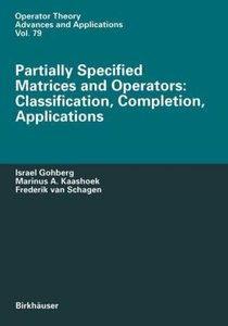 Partially Specified Matrices and Operators: Classification, Comp