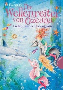 Die Wellenreiter von Ozeana, Band 2: Gefahr in der Perlengrotte