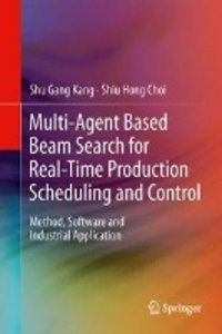 Multi-Agent Based Beam Search for Real-Time Production Schedulin