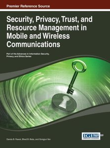 Security, Privacy, Trust, and Resource Management in Mobile and