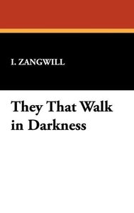 They That Walk in Darkness
