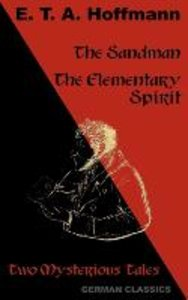 The Sandman. The Elementary Spirit (Two Mysterious Tales. German