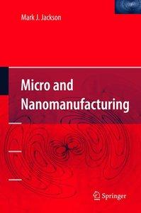 Micro and Nanomanufacturing