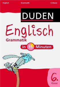 Duden - Englisch in 15 Minuten - Grammatik 6. Klasse
