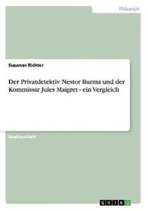 Der Privatdetektiv Nestor Burma und der Kommissar Jules Maigret
