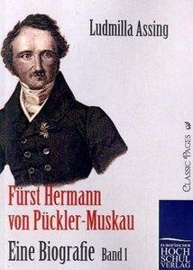 Fürst Hermann von Pückler-Muskau - Eine Biografie