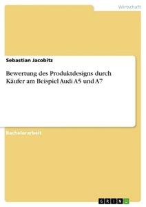 Bewertung des Produktdesigns durch Käufer am Beispiel Audi A5 un