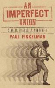An Imperfect Union: Slavery, Federalism, and Comity