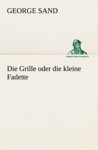 Die Grille oder die kleine Fadette