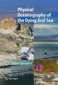 Physical Oceanography of the Dying Aral Sea