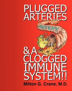 Plugged Arteries & A Clogged Immune System!!
