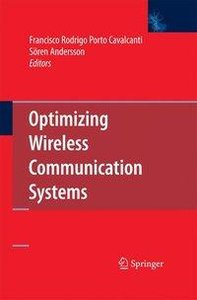 Optimizing Wireless Communication Systems