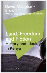 Maughan-Brown, D: Land, Freedom and Fiction