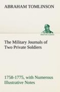 The Military Journals of Two Private Soldiers, 1758-1775 With Nu