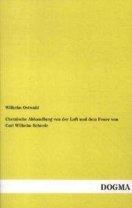 Chemische Abhandlung von der Luft und dem Feuer von Carl Wilhelm