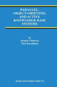 Parallel, Object-Oriented, and Active Knowledge Base Systems