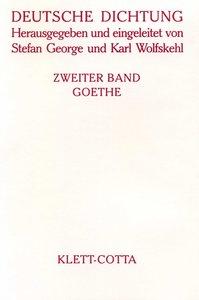 Deutsche Dichtung II. Goethe