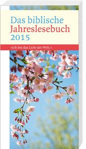 Das biblische Jahreslesebuch 2015