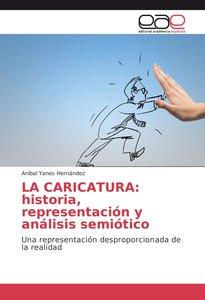 LA CARICATURA: historia, representación y análisis semiótico