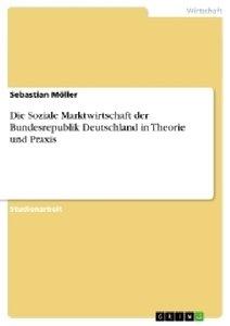 Die Soziale Marktwirtschaft der Bundesrepublik Deutschland in Th