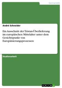 Ein Ausschnitt der Tristan-Überlieferung im europäischen Mittela