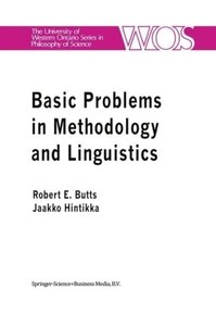 Basic Problems in Methodology and Linguistics