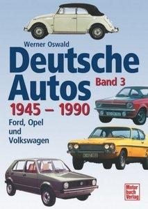 Deutsche Autos 1945 - 1990. Bd. 3