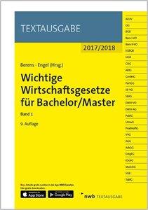 Wichtige Wirtschaftsgesetze für Bachelor/Master. Bd.1