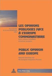 Les opinions publiques face à l'Europe communautaire. Public Opi
