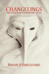 Changelings and Other Metamorphic Tales