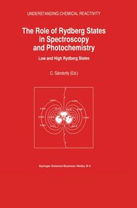 The Role of Rydberg States in Spectroscopy and Photochemistry