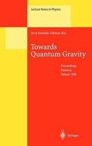 Towards Quantum Gravity