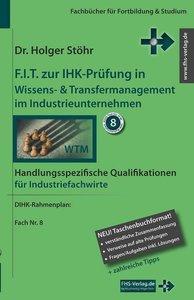 F.I.T. zur IHK-Prüfung in Wissens- & Transfermanagement im Indus
