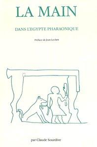 La Main Dans L'Egypte Pharaonique: Recherches de Morphologie Str
