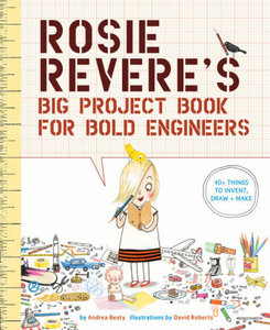 Rosie Revere\'s Big Activity Book for Bold Engineers
