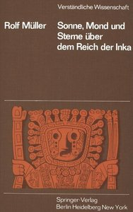 Sonne, Mond und Sterne über dem Reich der Inka