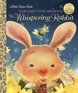 Margaret Wise Brown\'s The Whispering Rabbit