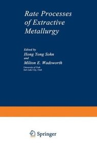 Rate Processes of Extractive Metallurgy