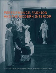 Performance, Fashion and the Modern Interior: From the Victorian