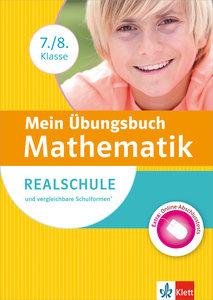 Mein Übungsbuch Mathematik 7./8. Klasse. Realschule und vergleic